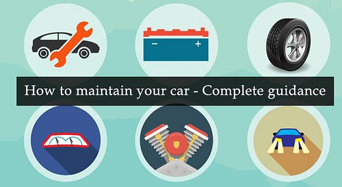 How To Maintain Your Car – Complete Guidance