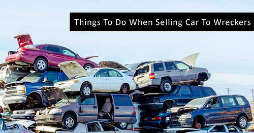 Things To Do When Selling Car To Wreckers