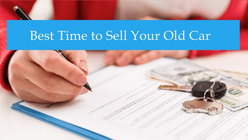 What's the Best Time to Sell Your Old Car?